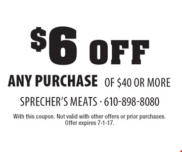 $6 off any purchase of $40 or more. With this coupon. Not valid with other offers or prior purchases. Offer expires 7-1-17.