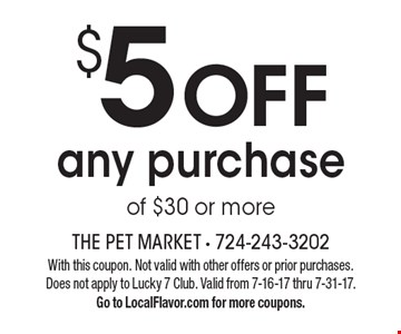 $5 Off Any Purchase Of $30 Or More. With this coupon. Not valid with other offers or prior purchases. Does not apply to Lucky 7 Club. Valid from 7-16-17 thru 7-31-17. Go to LocalFlavor.com for more coupons.