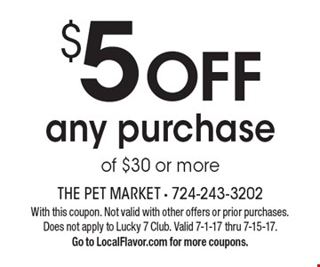 $5 Off Any Purchase Of $30 Or More. With this coupon. Not valid with other offers or prior purchases. Does not apply to Lucky 7 Club. Valid 7-1-17 thru 7-15-17. Go to LocalFlavor.com for more coupons.
