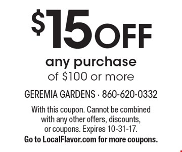 $15 Off any purchase of $100 or more. With this coupon. Cannot be combined with any other offers, discounts, or coupons. Expires 10-31-17. Go to LocalFlavor.com for more coupons.