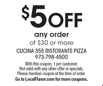 $5 Off any order of $30 or more. With this coupon. 1 per customer. Not valid with any other offer or specials. Please mention coupon at the time of order.Go to LocalFlavor.com for more coupons.