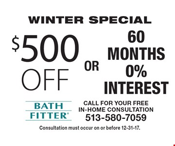 WINTER SPECIAL $500 off OR 60 months 0% interest. Consultation must occur on or before 12-31-17.