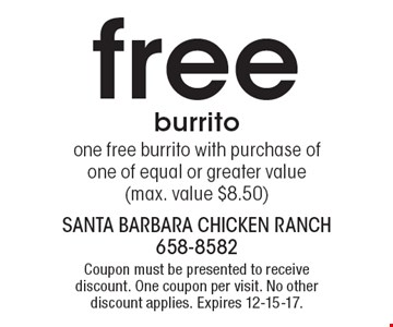 one free burrito with purchase of one of equal or greater value (max. value $8.50). Coupon must be presented to receive discount. One coupon per visit. No other discount applies. Expires 12-15-17.