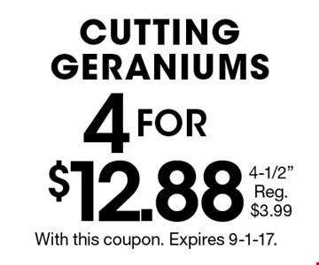 4 FOR $12.88 CUTTING GERANIUMS 4-1/2