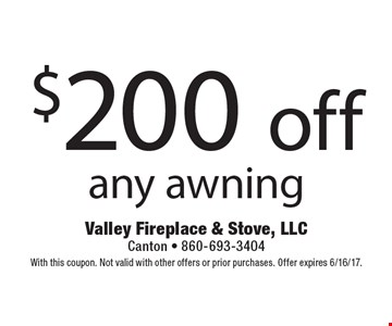 $200 off any awning. With this coupon. Not valid with other offers or prior purchases. Offer expires 6/16/17.