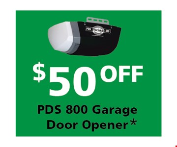 $50 off PDS 800 garage door opener*