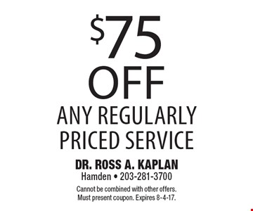 $75 off any regularly priced service. Cannot be combined with other offers. Must present coupon. Expires 8-4-17.