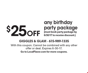 $15 off any birthday party package. With this coupon. Cannot be combined with any other offer or deal. Expires 6-30-17. Go to LocalFlavor.com for more coupons.