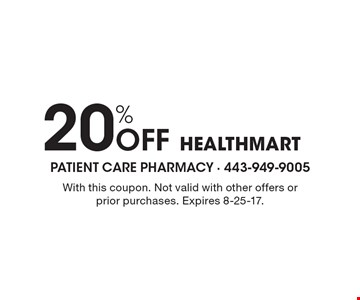 20% Off Healthmart. With this coupon. Not valid with other offers or prior purchases. Expires 8-25-17.