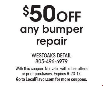 $50 off any bumper repair. With this coupon. Not valid with other offers or prior purchases. Expires 6-23-17. Go to LocalFlavor.com for more coupons.