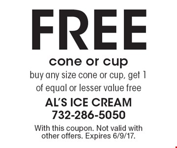 Free cone or cup. Buy any size cone or cup, get 1 of equal or lesser value free. With this coupon. Not valid with other offers. Expires 6/9/17.