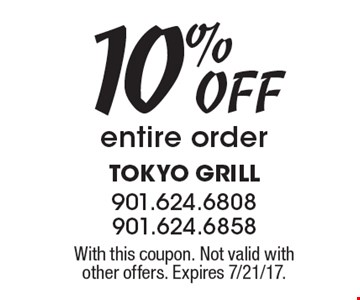 10% OFF entire order. With this coupon. Not valid with other offers. Expires 7/21/17.