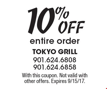10% OFF entire order. With this coupon. Not valid with other offers. Expires 9/15/17.