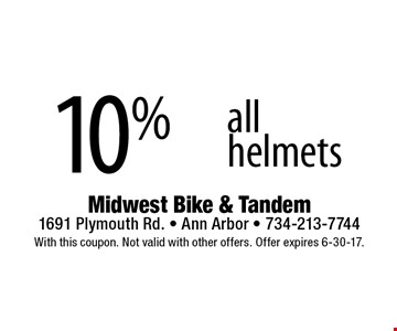 10% off all helmets. With this coupon. Not valid with other offers. Offer expires 6-30-17.
