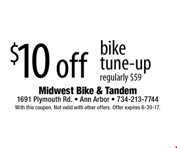 $10 off bike tune-up regularly $59. With this coupon. Not valid with other offers. Offer expires 6-30-17.