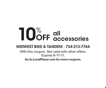 10% Off all accessories. With this coupon. Not valid with other offers. Expires 8-11-17.Go to LocalFlavor.com for more coupons.