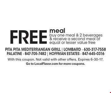FREE meal. Buy one meal & 2 beverages & receive a second meal of equal or lesser value free. With this coupon. Not valid with other offers. Expires 6-30-17. Go to LocalFlavor.com for more coupons.