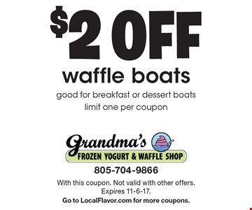 $2 off waffle boats. good for breakfast or dessert boats. limit one per coupon. With this coupon. Not valid with other offers. Expires 11-6-17. Go to LocalFlavor.com for more coupons.