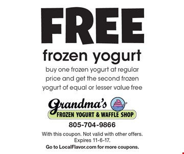 FREE frozen yogurt. buy one frozen yogurt at regular price and get the second frozen yogurt of equal or lesser value free. With this coupon. Not valid with other offers. Expires 11-6-17. Go to LocalFlavor.com for more coupons.