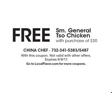 FREE Sm. General Tso Chicken with purchase of $30. With this coupon. Not valid with other offers. Expires 6/9/17.Go to LocalFlavor.com for more coupons.