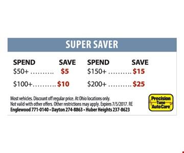 Super Saver. Spend $50+, Save $5. Spend $100+, Save $10. Spend $150+, Save $15. Spend $200+, Save $25