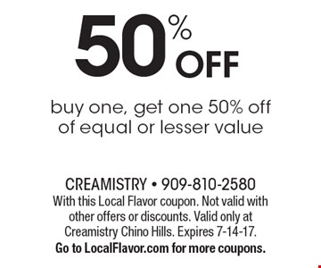 50% Off Buy One, Get One 50% Off Of Equal Or Lesser Value. With this Local Flavor coupon. Not valid with other offers or discounts. Valid only at Creamistry Chino Hills. Expires 7-14-17. Go to LocalFlavor.com for more coupons.