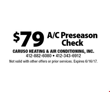 $79 A/C Preseason Check. Not valid with other offers or prior services. Expires 6/16/17.