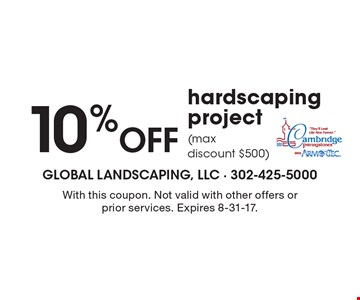 10% Off hardscaping project (max discount $500). With this coupon. Not valid with other offers or prior services. Expires 8-31-17.