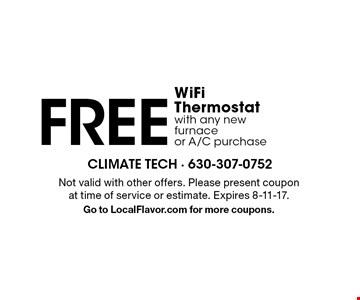 FREE WiFi Thermostat with any new furnace or A/C purchase. Not valid with other offers. Please present coupon at time of service or estimate. Expires 8-11-17.Go to LocalFlavor.com for more coupons.