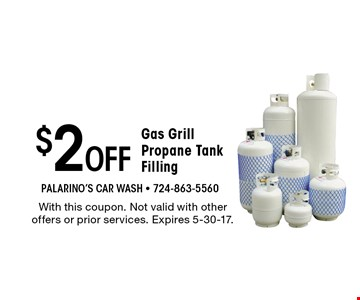 $2 Off Gas Grill Propane Tank Filling. With this coupon. Not valid with other offers or prior services. Expires 5-30-17.