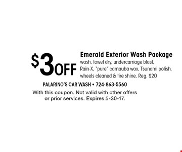 $3 Off Emerald Exterior Wash Package wash, towel dry, undercarriage blast,Rain-X,