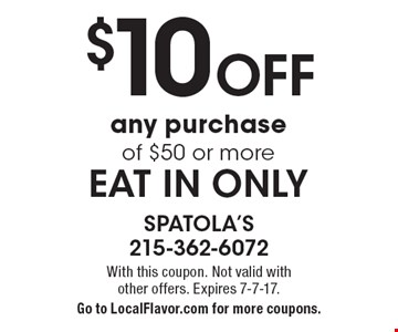 $10 OFF any purchase of $50 or more. Eat in only. With this coupon. Not valid with other offers. Expires 7-7-17. Go to LocalFlavor.com for more coupons.