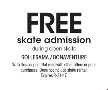FREE skate admission during open skate. With this coupon. Not valid with other offers or prior purchases. Does not include skate rental. Expires 8-31-17.