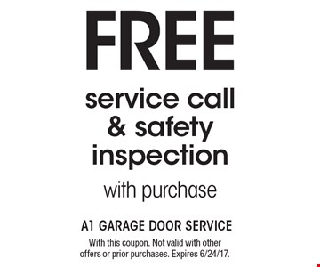 FREE service call & safety inspection with purchase. With this coupon. Not valid with other offers or prior purchases. Expires 6/24/17.