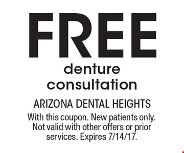 Free denture consultation. With this coupon. New patients only. Not valid with other offers or prior services. Expires 7/14/17.