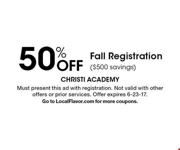50% Off Fall Registration ($500 savings). Must present this ad with registration. Not valid with other offers or prior services. Offer expires 6-23-17. Go to LocalFlavor.com for more coupons.