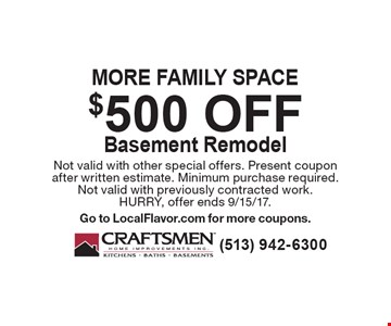 $500 off Basement Remodel. Not valid with other special offers. Present coupon after written estimate. Minimum purchase required.Not valid with previously contracted work.HURRY, offer ends 9/15/17.Go to LocalFlavor.com for more coupons.
