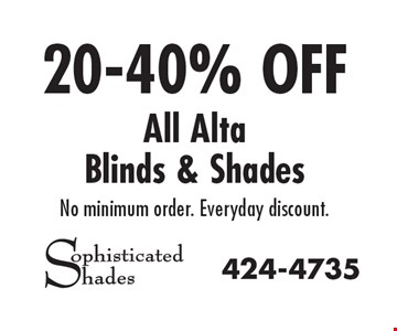 20-40% OFF All Alta Blinds & Shades. No minimum order. Everyday discount.