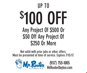 Up To $100 OFF Any Project Of $500 Or $50 Off Any Project Of $250 Or More. Not valid with prior jobs or other offers. Must be presented at time of service. Expires 7/15/17.