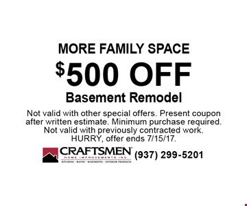 More family space. $500 OFF Basement Remodel. Not valid with other special offers. Present coupon after written estimate. Minimum purchase required. Not valid with previously contracted work. Hurry, offer ends 7/15/17.