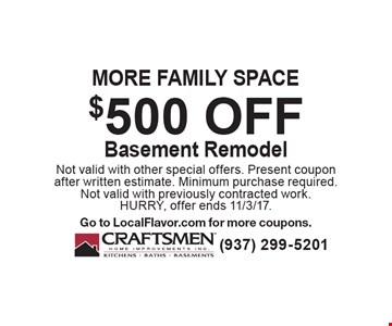 more family space $500 off Basement Remodel. Not valid with other special offers. Present coupon after written estimate. Minimum purchase required. Not valid with previously contracted work. HURRY, offer ends 11/3/17. Go to LocalFlavor.com for more coupons.