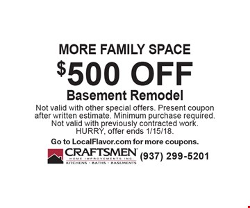 more family space $500 offBasement Remodel. Not valid with other special offers. Present coupon after written estimate. Minimum purchase required. Not valid with previously contracted work. HURRY, offer ends 1/15/18. Go to LocalFlavor.com for more coupons.
