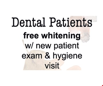Dental Patients Free Whitening w/new patient exam and hygiene visit