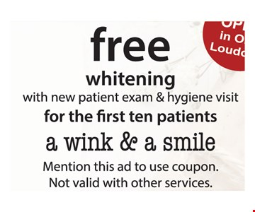 Free whitening with new patient exam and hygiene visit.