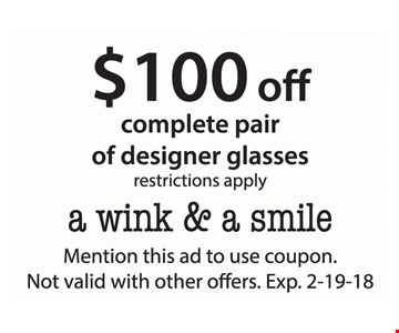 $100 off a complete pair of designer glasses.