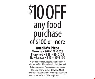 $10 off any food purchase of $100 or more. With this coupon. Not valid on lunch or dinner buffet. Excludes alcohol, tax and delivery charge. One coupon per order. Dine in, carry-out or delivery. Must mention coupon when ordering. Not valid with other offers. Offer expires 8-11-17.