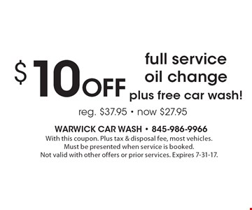 $10 Off full service oil change plus free car wash! With this coupon. Plus tax & disposal fee, most vehicles. Must be presented when service is booked.Not valid with other offers or prior services. Expires 7-31-17.