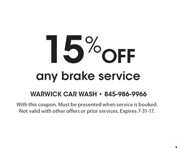 15% Off any brake service. With this coupon. Must be presented when service is booked. Not valid with other offers or prior services. Expires 7-31-17.