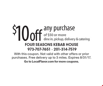 $10 off any purchase of $50 or more. Dine in, pickup, delivery & catering. With this coupon. Not valid with other offers or prior purchases. Free delivery up to 3 miles. Expires 8/31/17. Go to LocalFlavor.com for more coupons.