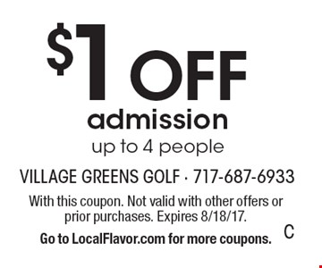 $1 OFF admission up to 4 people. With this coupon. Not valid with other offers or prior purchases. Expires 8/18/17.Go to LocalFlavor.com for more coupons.